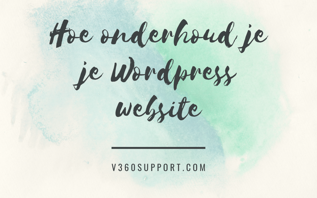 Hoe onderhoud je je WordPress website?